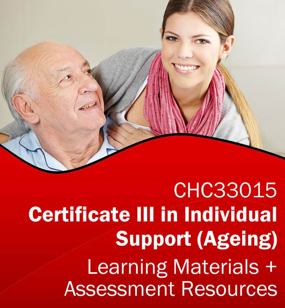 Certificate III in Individual Support (Ageing) Training Resources AND Assessment Tools CHC33015 *BUNDLE*