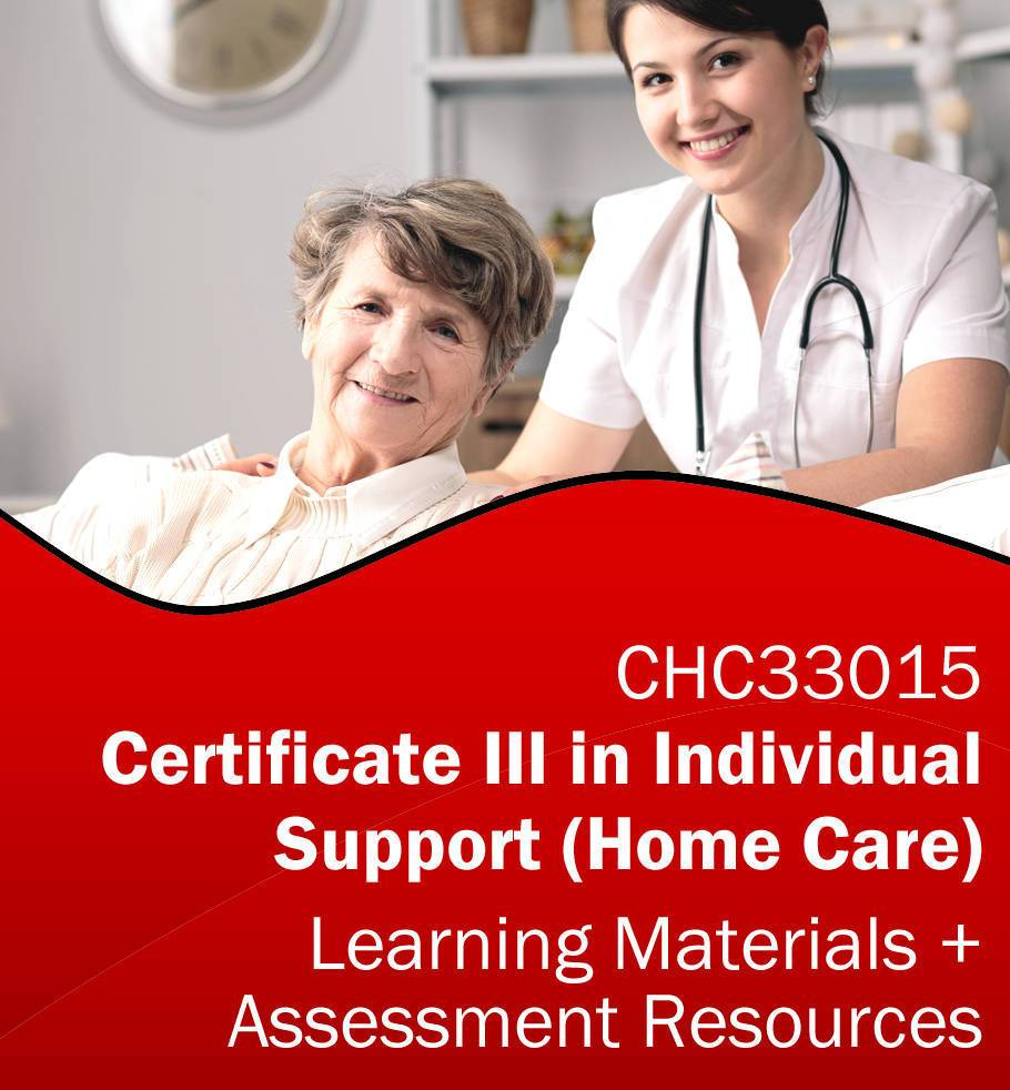 CHC33015 Certificate III in Individual Support (Home and Community) Training Resources AND Assessment Tools *BUNDLE*