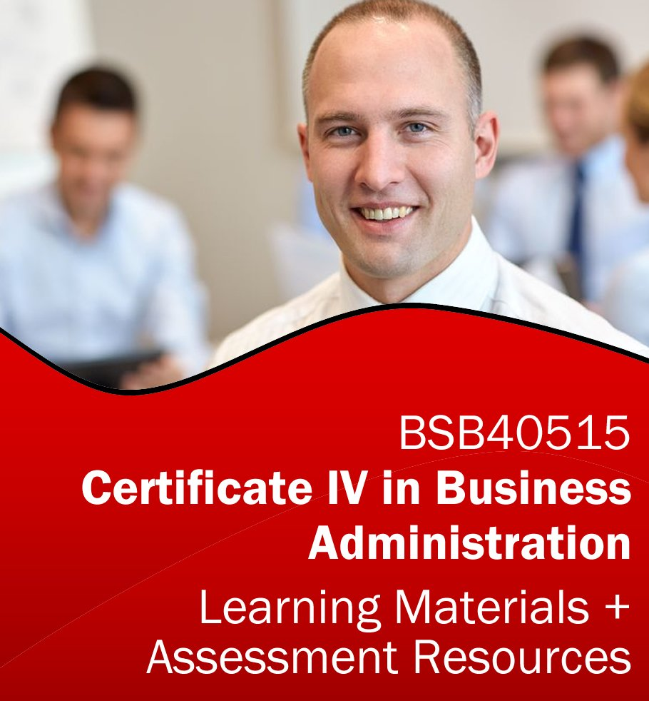 Certificate IV in Business Administration Training Resources AND Assessment Tools- BSB40515 *BUNDLE