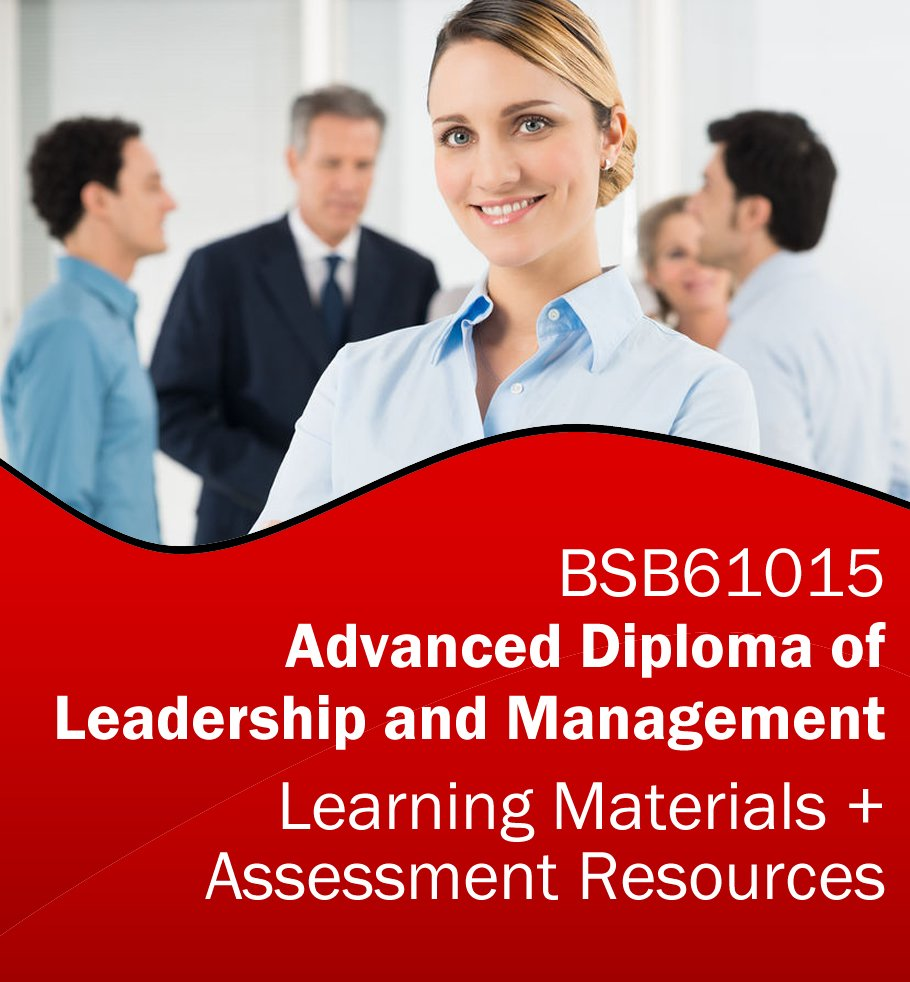 BSB61015 Advanced Diploma of Leadership and Management Learning and Assessment Tools Bundle