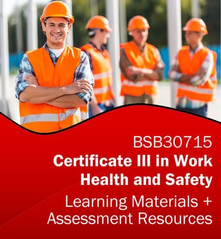BSB30715 Certificate III in Work Health and Safety Learning and Assessment Tools Bundle