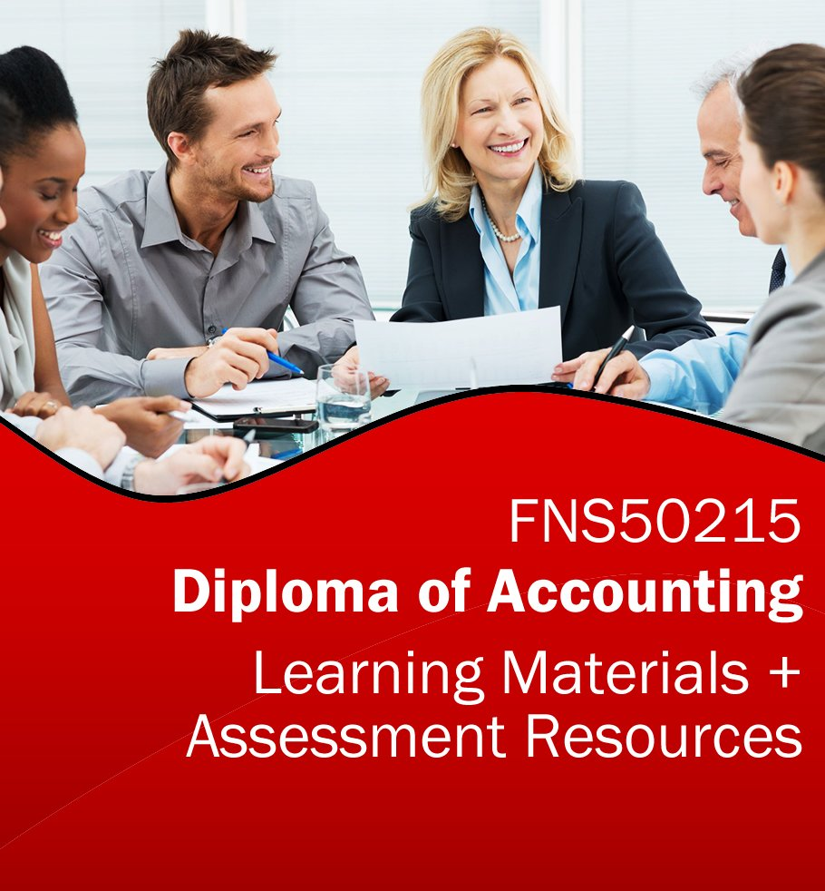Diploma of Accounting Training Resources and Assessment Tools - FNS50215 *BUNDLE*