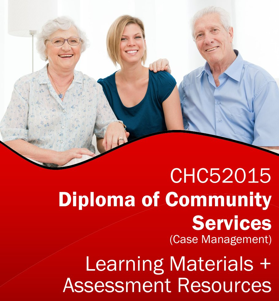 CHC52015 Diploma of Community Services (Case Management) Assessment Tools & Learning Resources