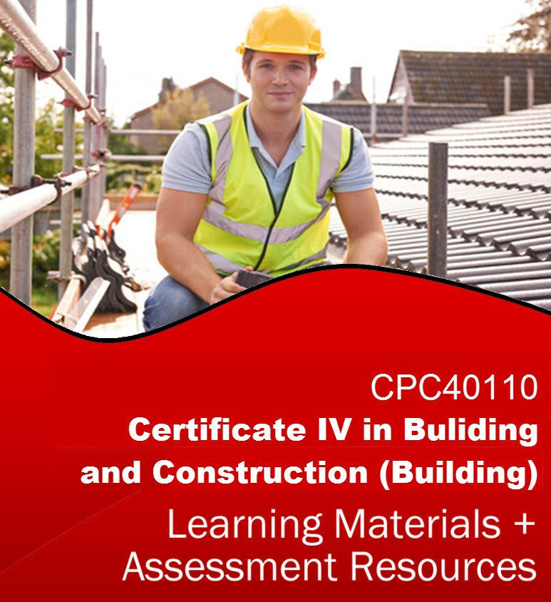 CPC40110 - Certificate IV in Building and Construction (Building) Learning Resources