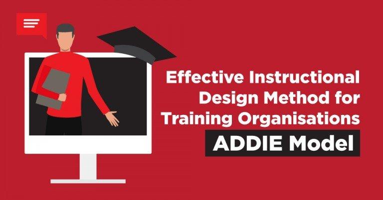 Effective Instructional Design Method for Training Organisations – ADDIE Model