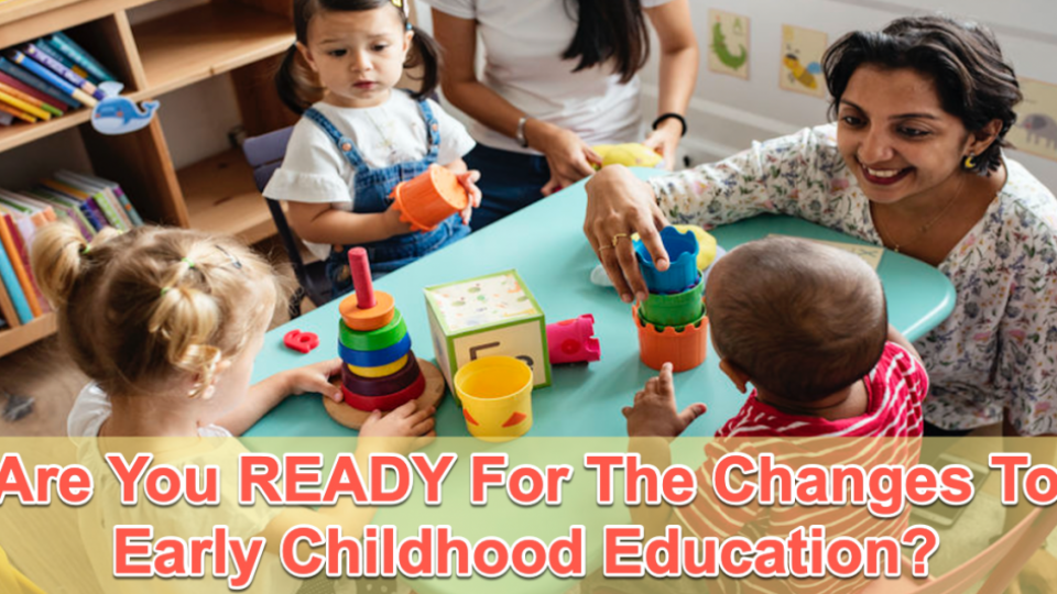 Latest Early Childhood Education Changes CHC30119 and CHC50119